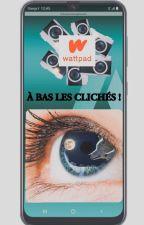 À BAS LES CLICHÉS ! by Plume_de_Saga