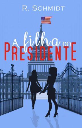 A Filha do Presidente (Degustação) by SraPorter