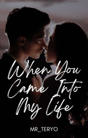 When You Came Into My Life | Completed by MR_TERYO