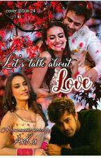 Let's Talk about LOVE (✔Completed✔) by Behir_shrahir_love_