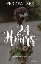 24 HOURS✅ by Ferdeausee_