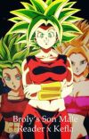 Broly's Son Male Reader x Kefla  cover