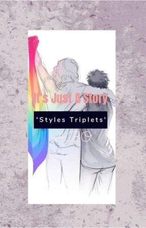 It's Just A Story 'Styles Triplets', ABO by _natalyxoxo_