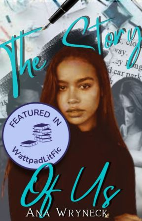 The Story of Us (Wattpad version) by AnaWryneck