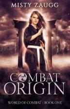 Combat Origin: YA Dystopian Adventure by docmisty