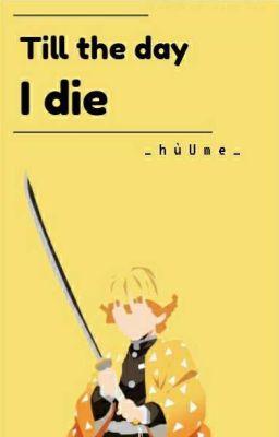 Đọc truyện [fanfiction]Uzui x Zenitsu |Till The Day I Die
