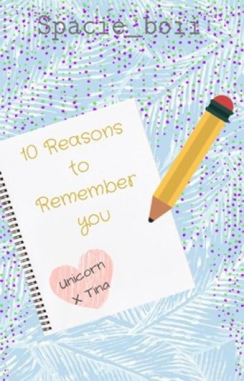 10 Reasons to Remember You