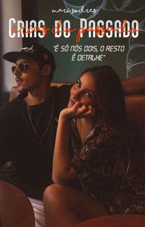 Crias Do Passado - Livro 3  by Mari_Sodres