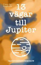 13 vägar till Jupiter av Imjustheretommorow