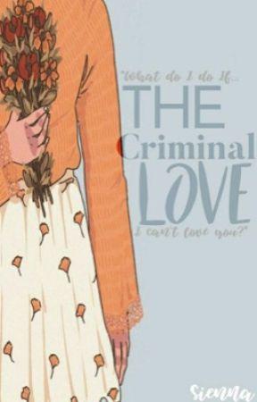The criminal love by SiennaWritesAlot
