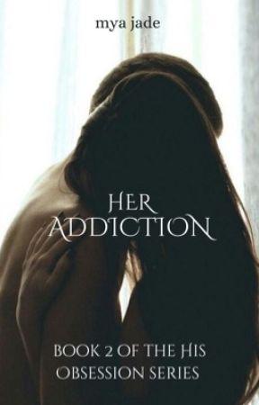 Her Addiction by _DemonGoddesss_