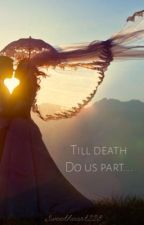 Till Death Do Us Part... by pizza786
