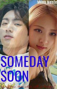 Someday Soon ¦ rosekook cover