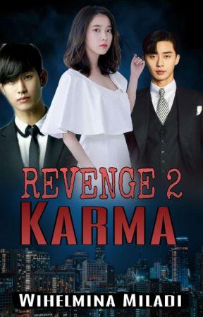 REVENGE 2 : Karma (On Going) by WihelminaMiladi