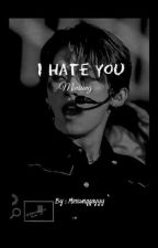 I Hate You ‖ Minsung by minsunggayyy