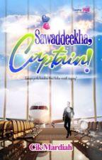 Sawaddeekha, Captain!   Bakal Terbit by CikMardiah