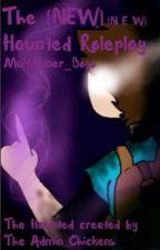 The [New  N E W] Haunted Roleplay by MultiRuner_Boyo