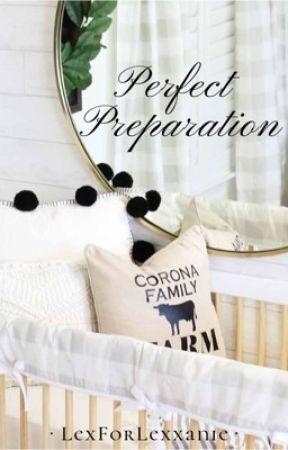 Perfect Preparation by LexForLexxanie