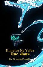 Kimetsu No Yaiba One-Shots by DreamerChan04