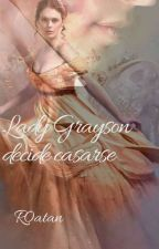 Lady Grayson Decide Casarse  by r0atan