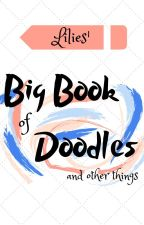 Lilies' Big Book of Doodles and Other Things by undying_lilies
