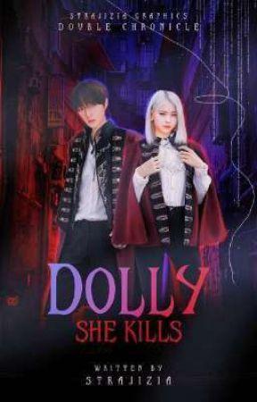 DOLLY : She Kills by strajiziae