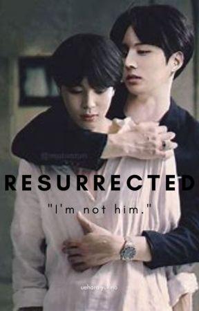 Resurrected by Akattt15