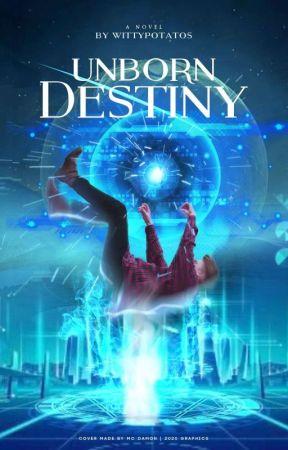 Unborn Destiny by WittyPotatos
