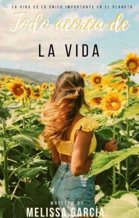 Todo Acerca De La Vida🍁✨ by MelissaGarca731