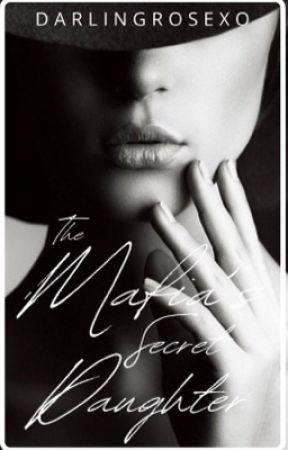 The Mafia's Secret Daughter by darlingrosexo
