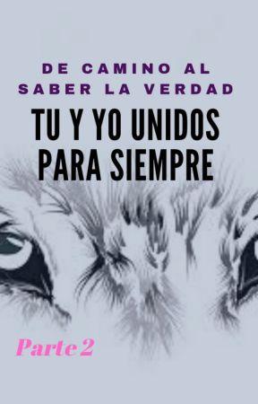 TU Y YO UNIDOS PARA SIEMPRE by MartaGonzalez917