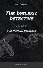 The Dyslexic Detective by GeraldCondliffe