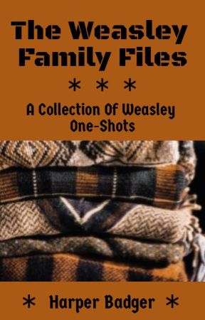 The Weasley Family Files by WeasleyFamilyFiles