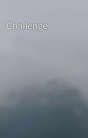 Challenge by giulietta2205