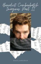 Benedict Cumberbatch Imagines Prt. 2 by destiel_cumberbitch