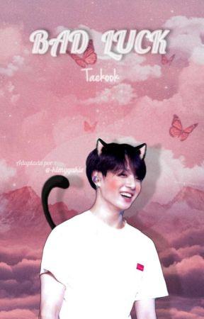 Bad Luck ‹‹Taekook›› by -kim_gguk