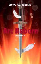 Arc Reborn by FairyPeak