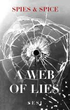 Spies & Spice - A Web Of Lies by its_Sesi