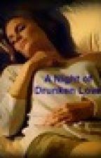 A Night Of Drunken Love by 4everandalwayscastle