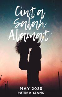 Cinta Salah Alamat ( Completed May 2020) cover