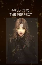 Miss CEO : The Perfect by grpnair