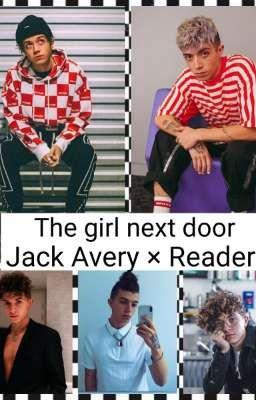 The Girl Next Door Jack Avery × Reader