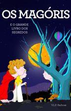 Os Magóris e o Grande Livro dos Segredos by VlpBarbosa