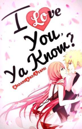 I Love You, Ya Know?『Fandom | | Naruto』 by MadameAndiSenpai