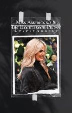 Miss Americana & The Heartbreak Prince » A British Royal Family Fanfiction by ThelovelyAngels
