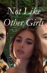 Not Like Other Girls... (THE ULTIMATE FANFIC) cover