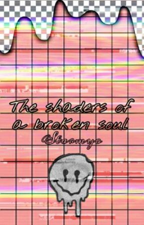 The shaders of a broken soul by starmyo