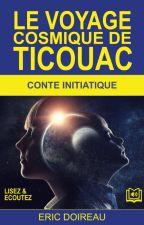 Le voyage cosmique de Ticouac by ticouac