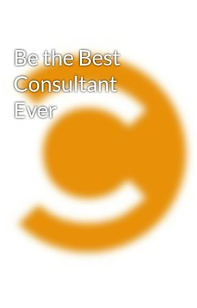 Be the Best Consultant Ever by refundconsulting