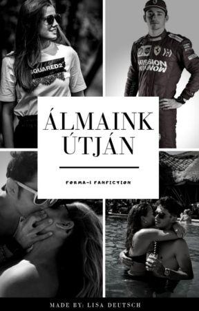 Álmaink útján ( F1 Fanfiction ) by LisaDtsch